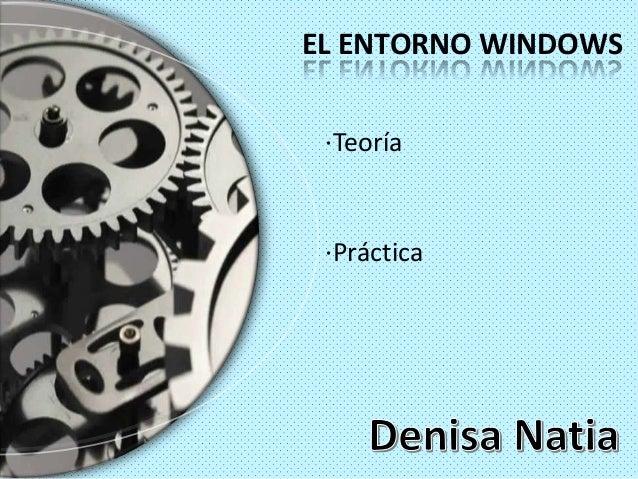 EL ENTORNO WINDOWS ·Teoría ·Práctica