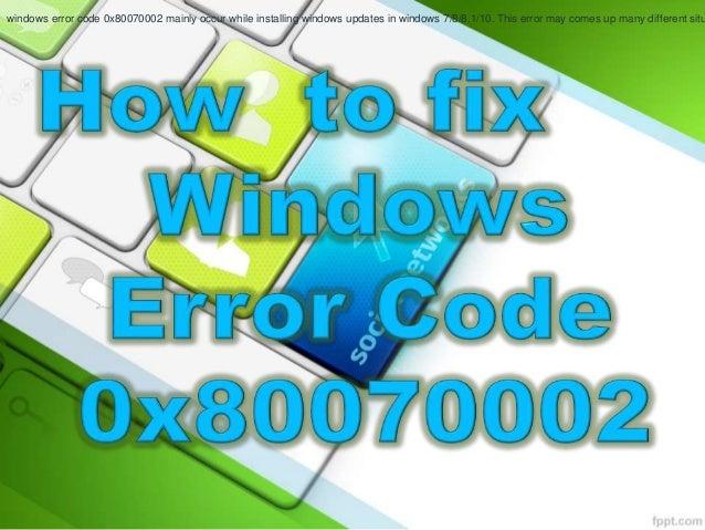 Windows error code 0x80070002