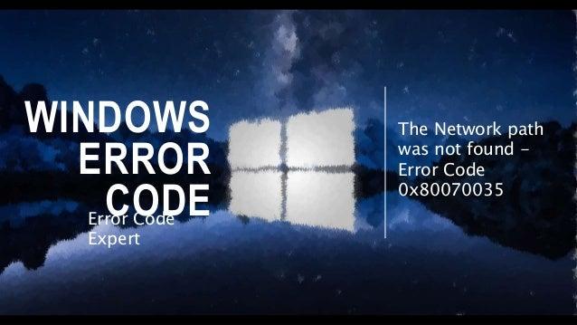 Windows Error Code 0x80070035 -The Network Path Was Not Found