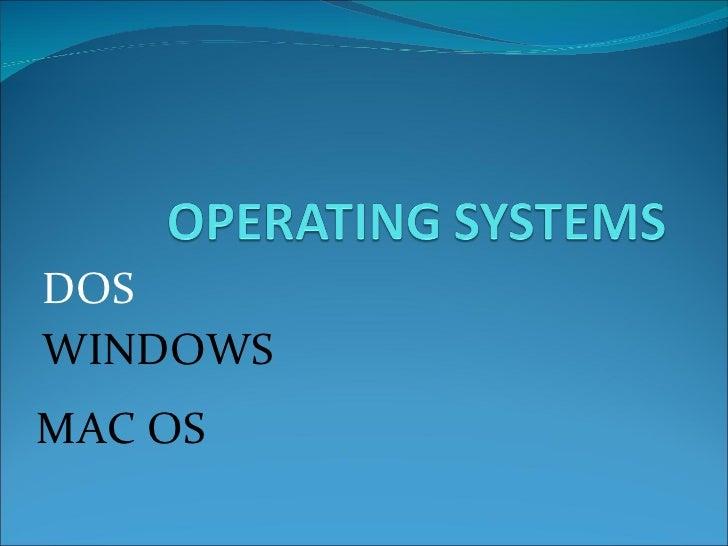 DOS WINDOWS MAC OS