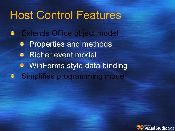 Host Control Features <ul><li>Extends Office object model </li></ul><ul><ul><li>Properties and methods </li></ul></ul><ul>...