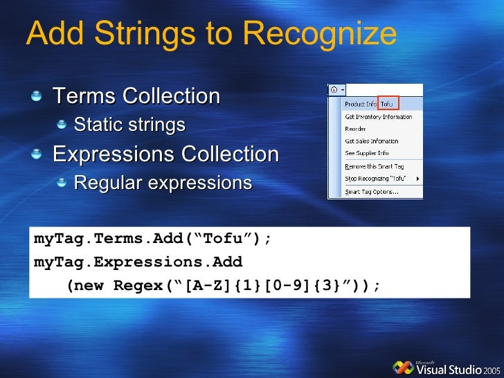 Add Strings to Recognize  <ul><li>Terms Collection </li></ul><ul><ul><li>Static strings </li></ul></ul><ul><li>Expressions...