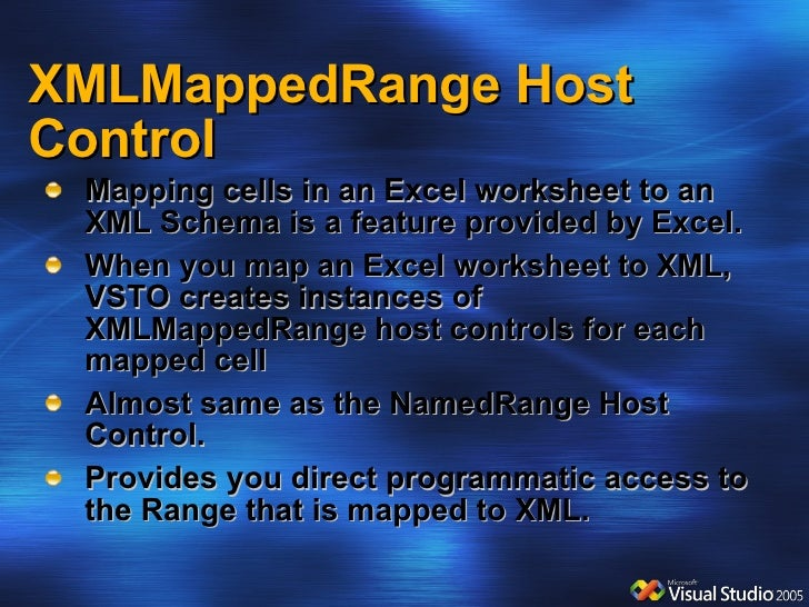 XMLMappedRange Host Control <ul><li>Mapping cells in an Excel worksheet to an XML Schema is a feature provided by Excel. <...