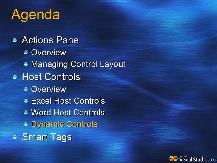 Agenda <ul><li>Actions Pane  </li></ul><ul><ul><li>Overview </li></ul></ul><ul><ul><li>Managing Control Layout </li></ul><...