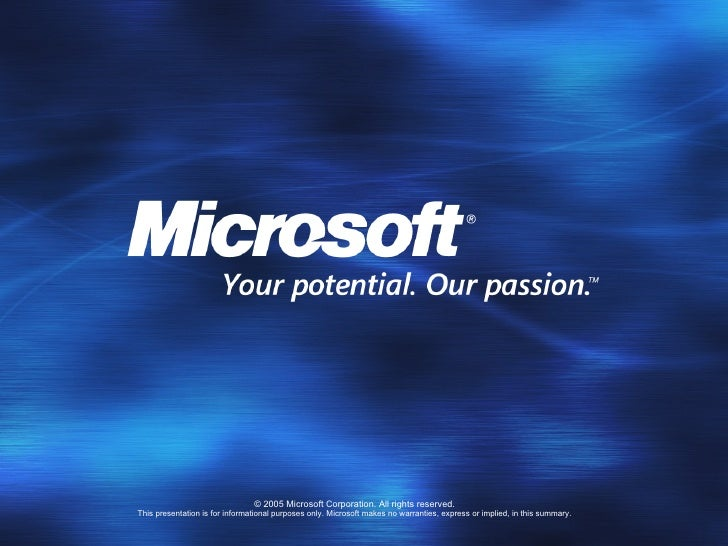 © 2005 Microsoft Corporation. All rights reserved. This presentation is for informational purposes only. Microsoft makes n...
