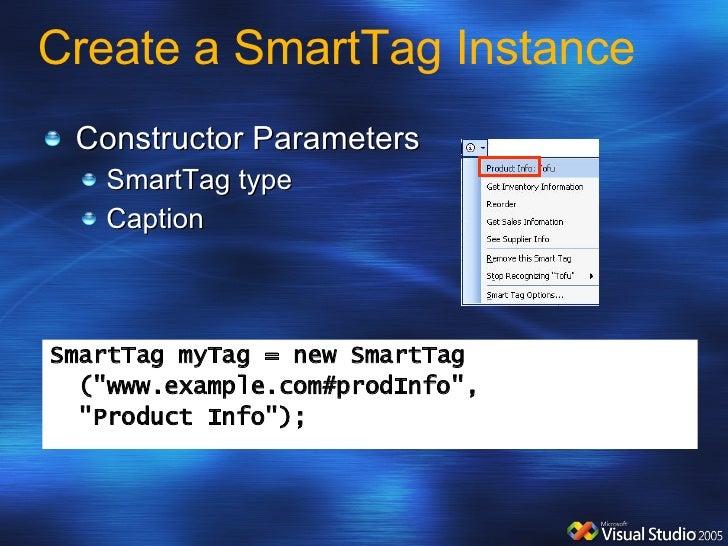 Create a SmartTag Instance <ul><li>Constructor Parameters </li></ul><ul><ul><li>SmartTag type </li></ul></ul><ul><ul><li>C...