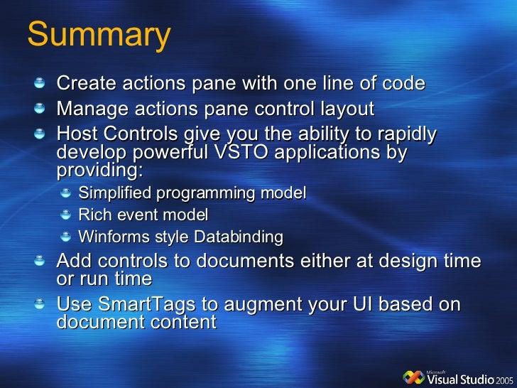 Summary <ul><li>Create actions pane with one line of code </li></ul><ul><li>Manage actions pane control layout </li></ul><...