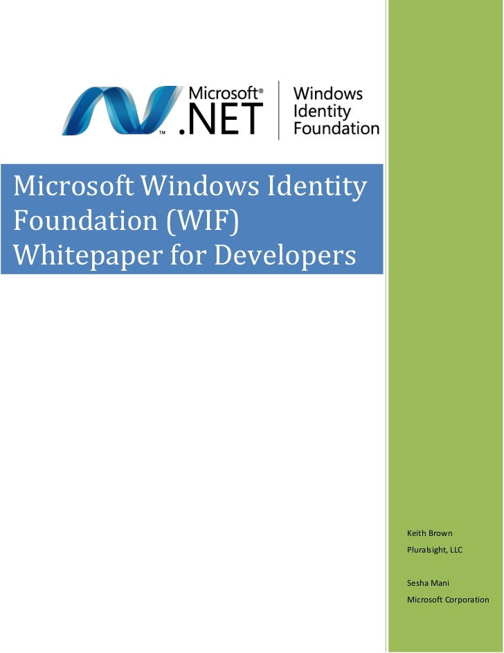 Microsoft Windows IdentityFoundation (WIF)Whitepaper for Developers                             Keith Brown               ...