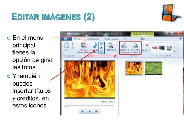 EDITAR IMÁGENES (2) En el menú principal, tienes la opción de girar las fotos.  Y también puedes insertar títulos y crédi...