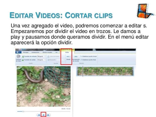 EDITAR VIDEOS: CORTAR CLIPS Una vez agregado el video, podremos comenzar a editar s. Empezaremos por dividir el video en t...