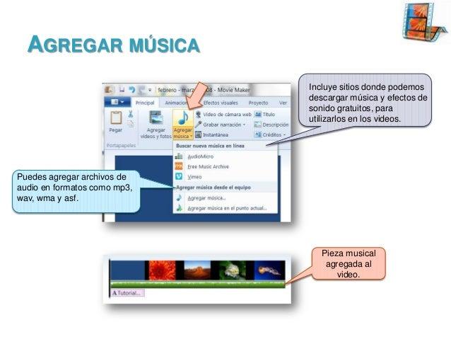 AGREGAR MÚSICA Incluye sitios donde podemos descargar música y efectos de sonido gratuitos, para utilizarlos en los videos...