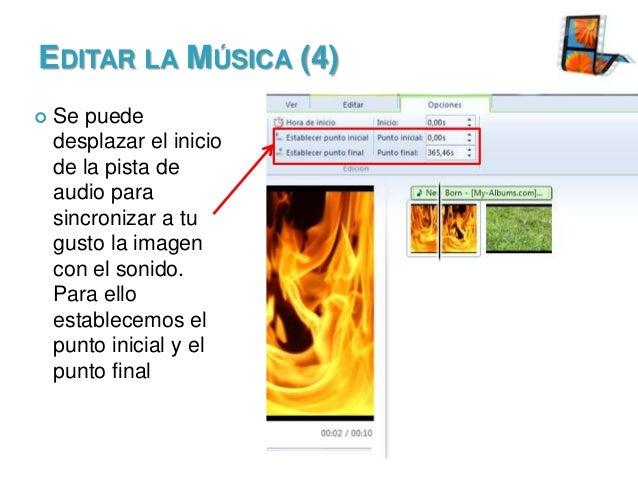 EDITAR LA MÚSICA (4)   Se puede desplazar el inicio de la pista de audio para sincronizar a tu gusto la imagen con el son...
