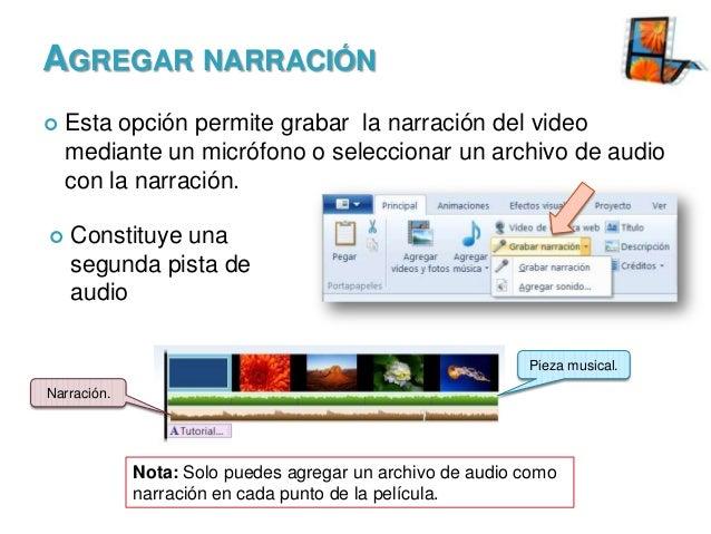 AGREGAR NARRACIÓN     Esta opción permite grabar la narración del video mediante un micrófono o seleccionar un archivo d...