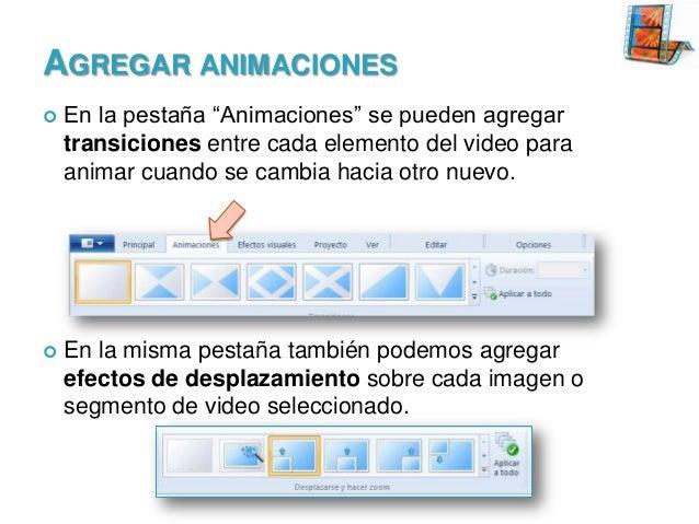 """AGREGAR ANIMACIONES   En la pestaña """"Animaciones"""" se pueden agregar transiciones entre cada elemento del video para anima..."""