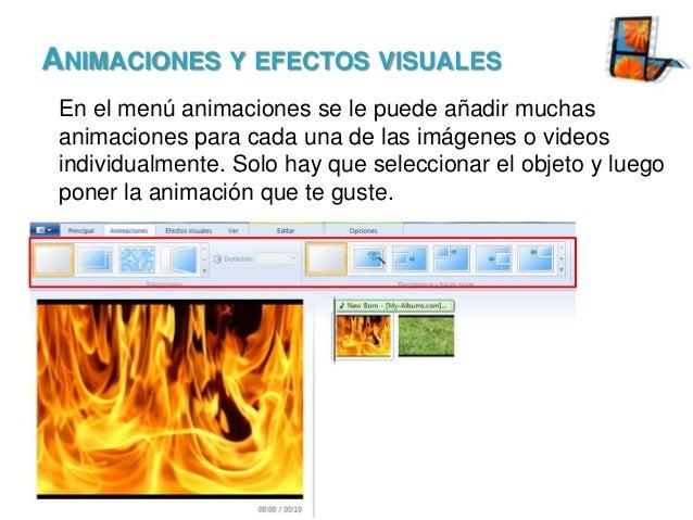 ANIMACIONES Y EFECTOS VISUALES En el menú animaciones se le puede añadir muchas animaciones para cada una de las imágenes ...