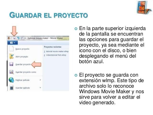GUARDAR EL PROYECTO   En la parte superior izquierda de la pantalla se encuentran las opciones para guardar el proyecto, ...