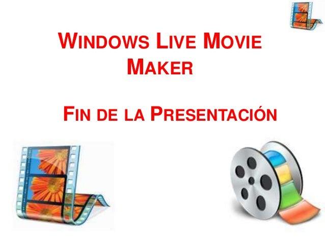 WINDOWS LIVE MOVIE MAKER FIN DE LA PRESENTACIÓN