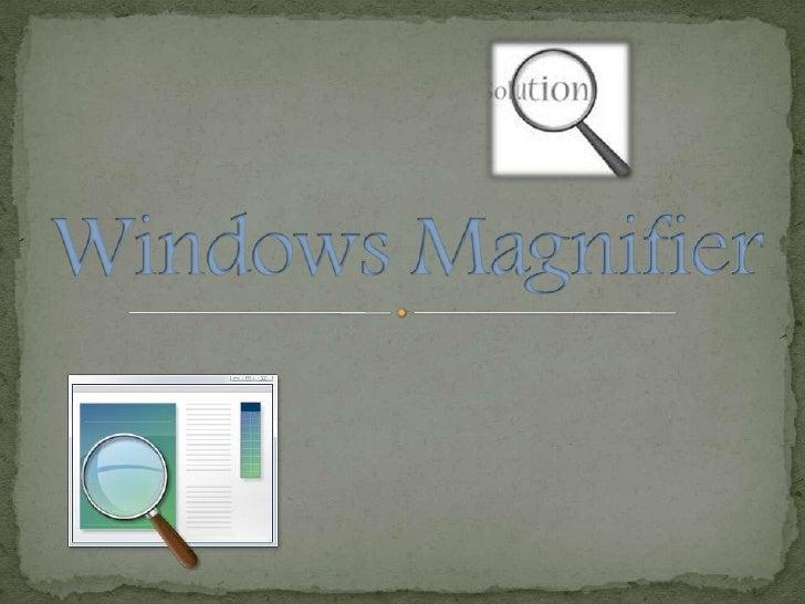 Windows Magnifier<br />
