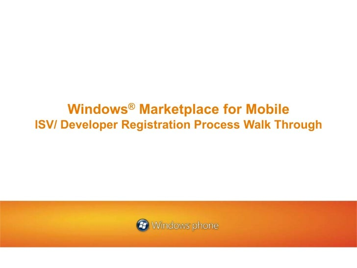 Windows® Marketplace for MobileISV/ Developer Registration Process Walk Through<br />