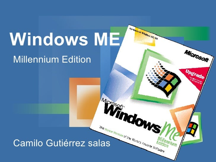 Windows ME Millennium Edition  Camilo Gutiérrez salas