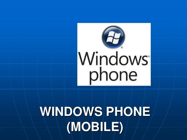 WINDOWS PHONE   (MOBILE)