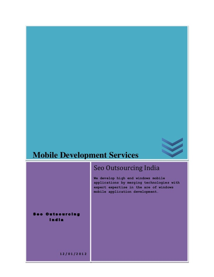 Mobile Development Services                     Seo Outsourcing India                     We develop high end windows mobi...