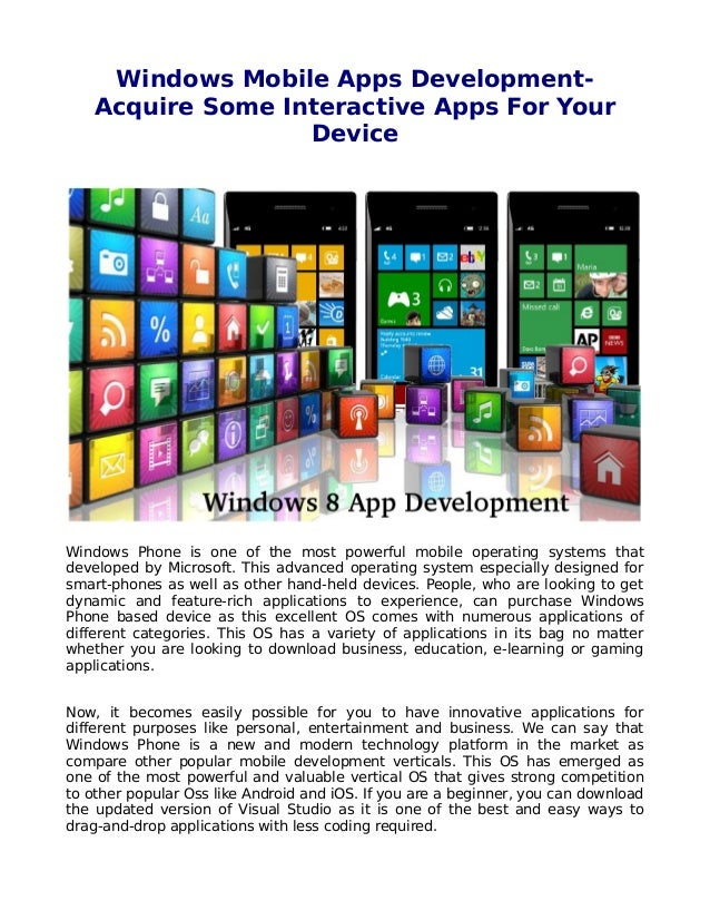 Windows Mobile Apps Development- Acquire Some Interactive Apps For Your Device Windows Phone is one of the most powerful m...