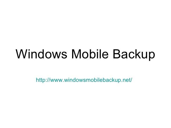 Windows Mobile Backup http://www.windowsmobilebackup.net/