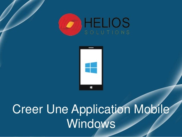 Creer Une Application Mobile Windows
