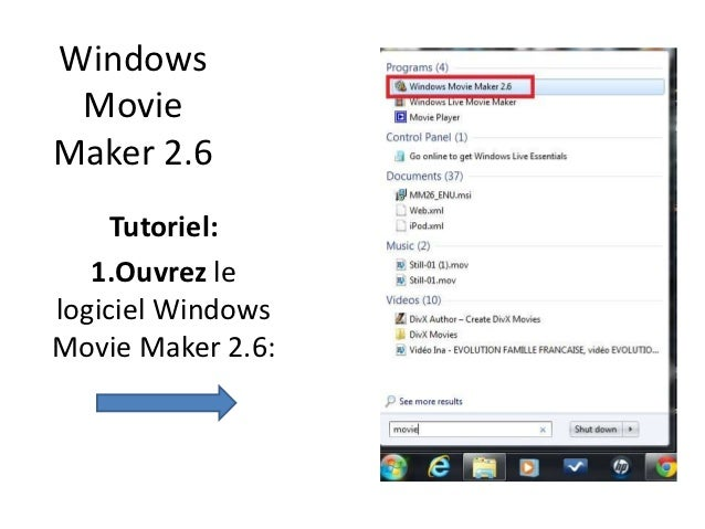 Windows MovieMaker 2.6     Tutoriel:   1.Ouvrez lelogiciel WindowsMovie Maker 2.6: