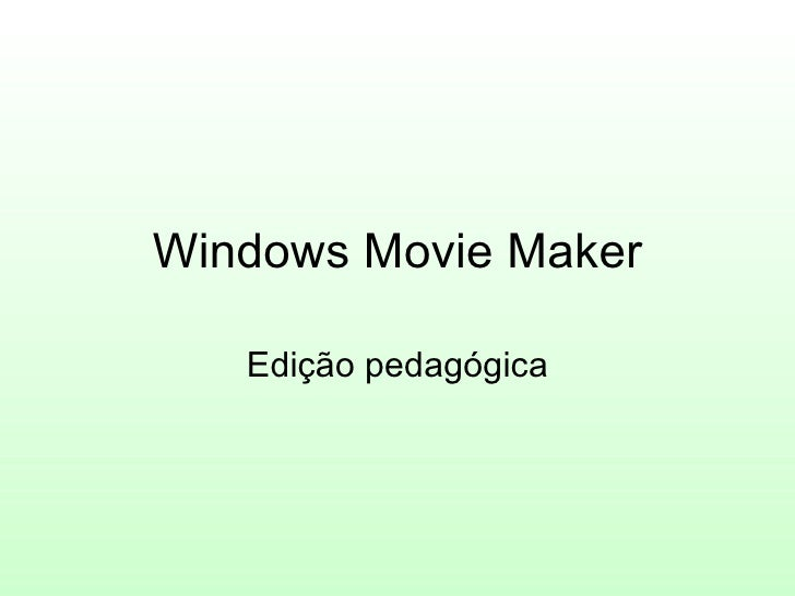 Windows Movie Maker     Edição pedagógica