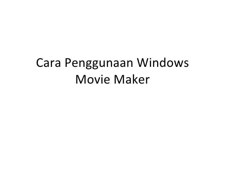 Cara Penggunaan Windows Movie Maker