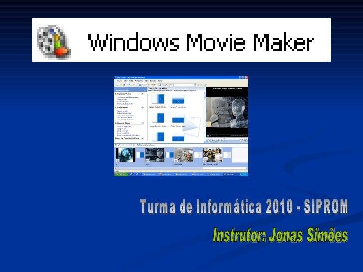 Turma de Informática 2010 - SIPROM Instrutor: Jonas Simões