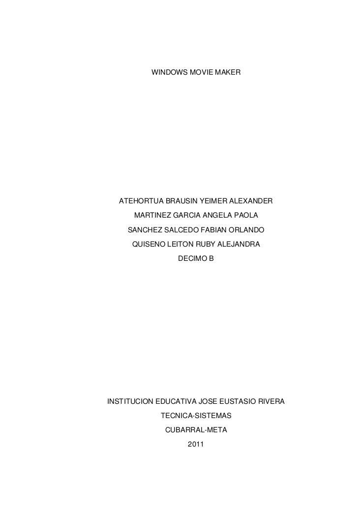 WINDOWS MOVIE MAKER<br />ATEHORTUA BRAUSIN YEIMER ALEXANDER<br />MARTINEZ GARCIA ANGELA PAOLA<br />SANCHEZ SALCEDO FABIAN ...