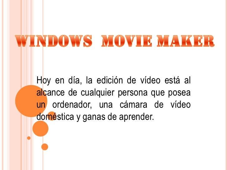 Hoy en día, la edición de vídeo está alalcance de cualquier persona que poseaun ordenador, una cámara de vídeodoméstica y ...