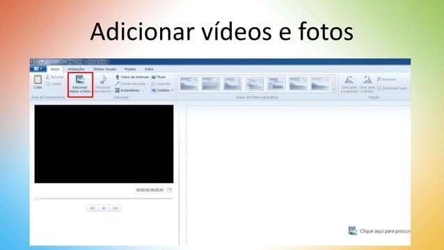 Adicionar vídeos e fotos
