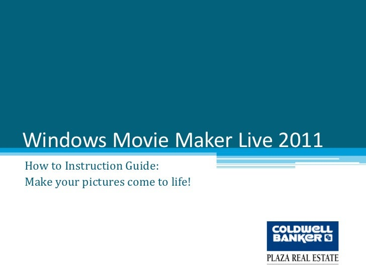 Windows Movie Maker Live 2011How to Instruction Guide:Make your pictures come to life!