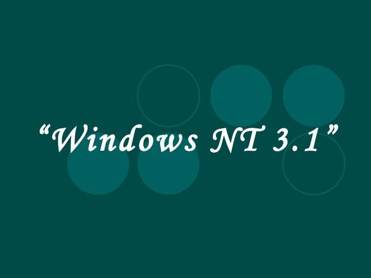 """"""" Windows NT 3.1"""""""