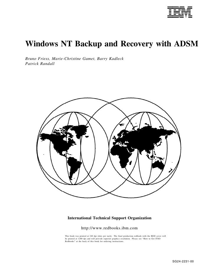 IBMLWindows NT Backup and Recovery with ADSMBruno Friess, Marie-Christine Gamet, Barry KadleckPatrick Randall             ...