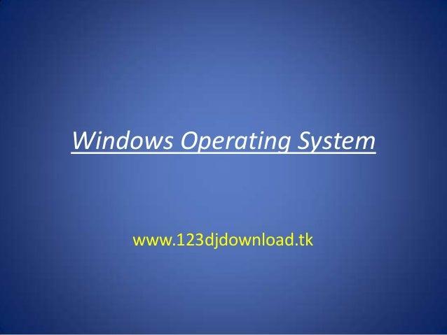 Windows Operating System  www.123djdownload.tk