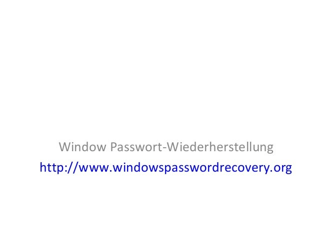 Window Passwort-Wiederherstellung http://www.windowspasswordrecovery.org