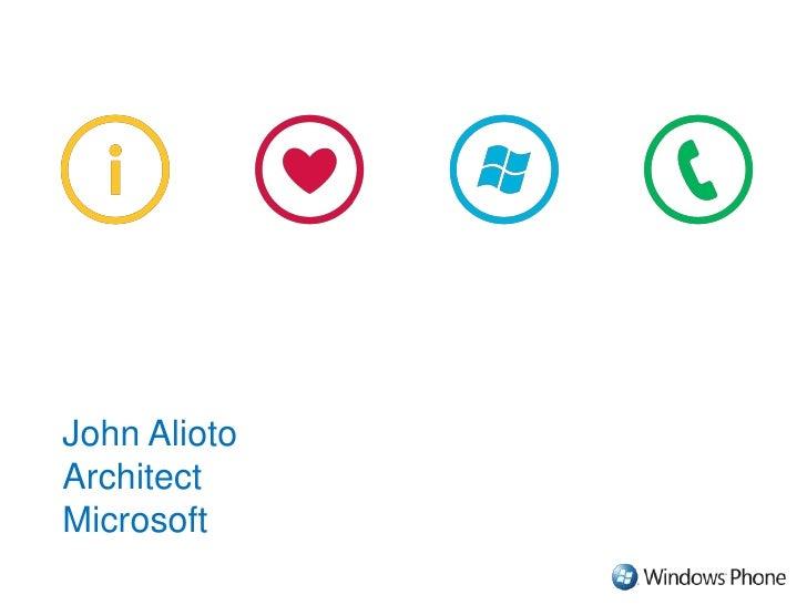 John Alioto<br />Architect<br />Microsoft<br />