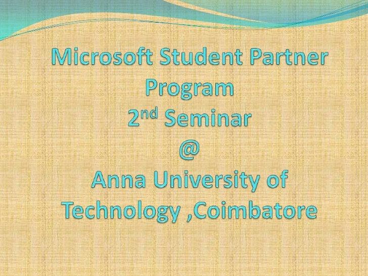 Microsoft Student PartnerProgram2nd Seminar@Anna University of Technology ,Coimbatore<br />