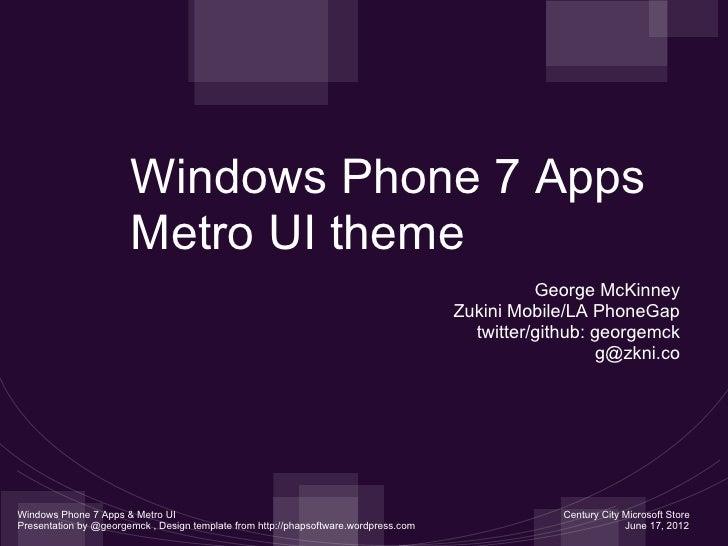 Windows Phone 7 Apps                       Metro UI theme                                                                 ...