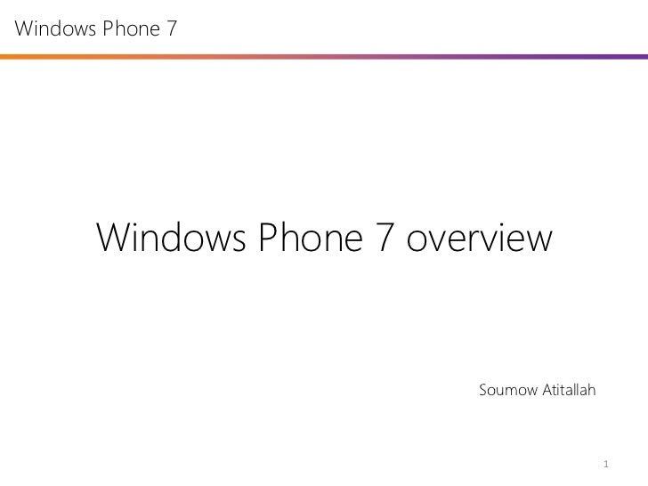 Windows Phone 7       Windows Phone 7 overview                           Soumow Atitallah                                 ...