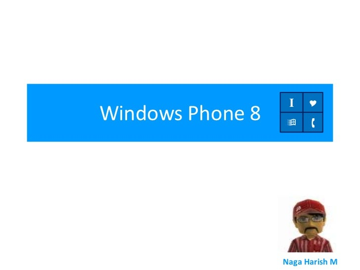 I    YWindows Phone 8                          By                  Harish                  Naga Harish M