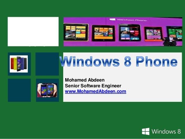 OldWindowsMobileMohamed AbdeenSenior Software Engineerwww.MohamedAbdeen.com