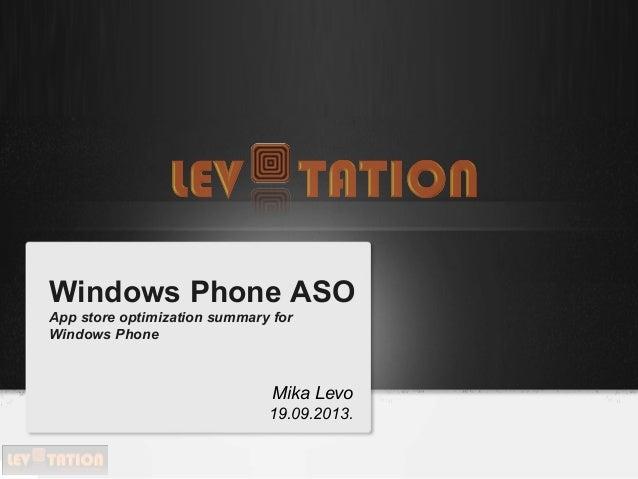 Windows Phone ASO App store optimization summary for Windows Phone Mika Levo 19.09.2013.