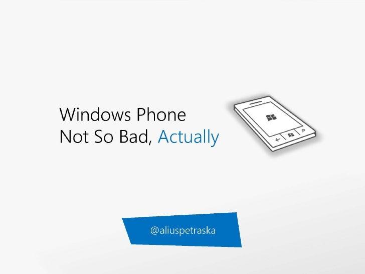 Windows Phone Not So Bad, Actually