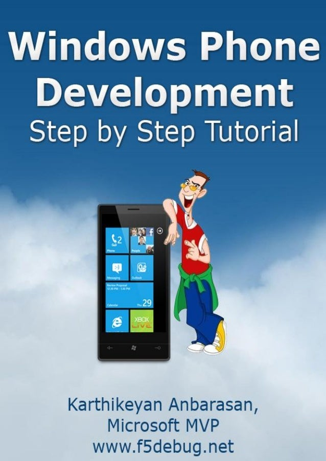 Windows Phone Development Step by Step Tutorial Karthikeyan Anbarasan, Microsoft MVP © 2012 www.F5debug.Net Page 1